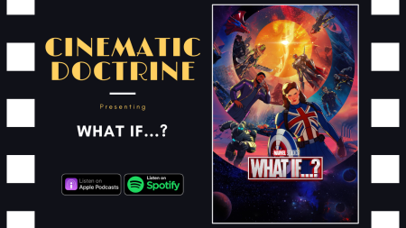 Disney Plus Marvel What If...? review on Christian Podcast Cinematic Doctrine