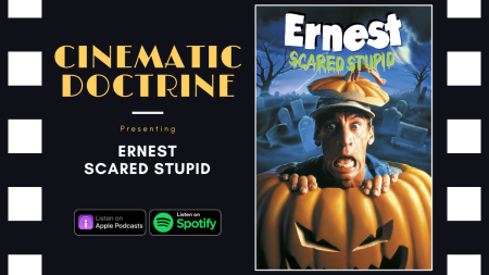 Ernest Scared Stupid Halloween Childrens Movie Reviewed on Christian Podcast Cinematic Doctrine